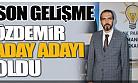 AHMET ÖZDEMİR ADAY ADAYI