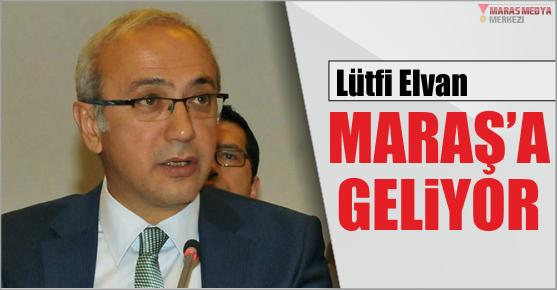 BAKAN ELVAN KAHRAMANMARAŞ'A GELİYOR
