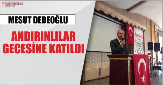 DEDEOĞLU, ANDIRINLILAR GECESİNE KATILDI