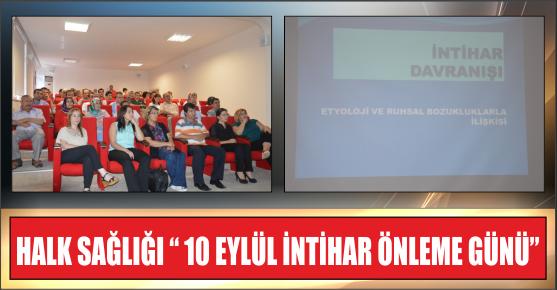 """HALK SAĞLIĞI """" 10 EYLÜL İNTİHAR ÖNLEME GÜNÜ"""""""