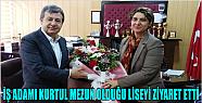 "İŞ ADAMI KURTUL'UN "" KARA LİSE"" ZİYARETİ"