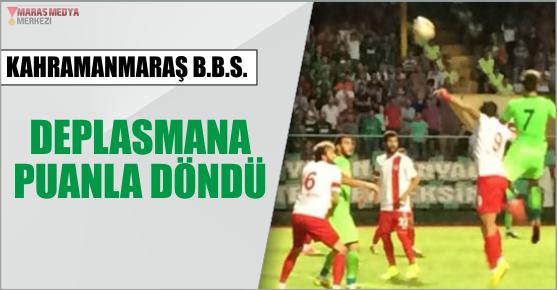 KAHRAMANMARAŞ B.Ş.B BERABERLİKLE DÖNDÜ