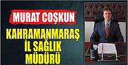 KAHRAMANMARAŞ İL SAĞLIK MÜDÜRLÜĞÜNE MURAT...