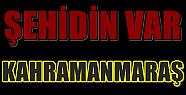 KAHRAMANMARAŞ'TA ŞEHİT VAR