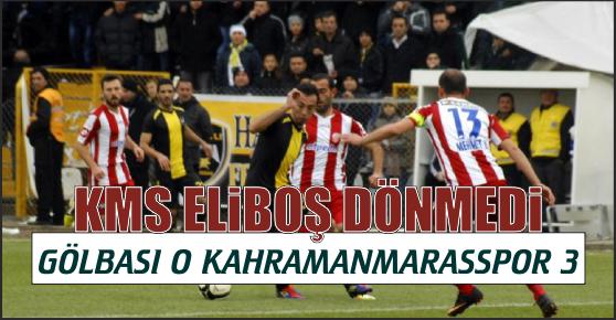 KMS ELİBOŞ DÖNMÜYOR - GÖLBAŞI 0 KAHRAMANMARAŞSPOR 3