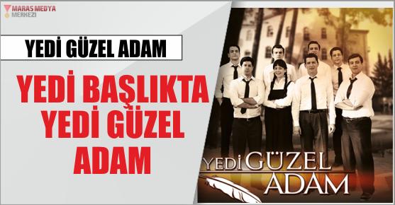 YEDİ BAŞLIKTA YEDİ GÜZEL ADAM